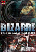 Watch Bizarre Lust of a Sexual Deviant