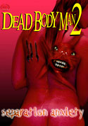 Watch Separation Anxiety: Dead Bodyman 2