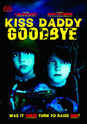 Watch Kiss Daddy Goodbye