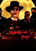 Watch The Magnificent Dead
