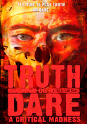 Watch Truth or Dare?: A Critical Madness